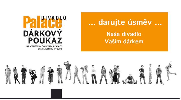 Dárkový poukaz do Divadla Palace Praha - dárek jak se patří :)