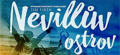Tom Firth: Nevillův ostrov. Hrají: Jan Révai / Marek Pospíchal, Patrik Děrgel / Tomáš Kobr, Filip Čapka a Kamil Halbich