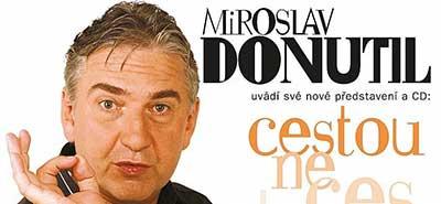 Cestou necestou s Miroslavem Donutilem
