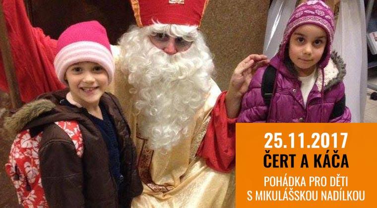 25.11.2017 - Čert a Káča pohádka pro děti s Mikulášskou nadílkou