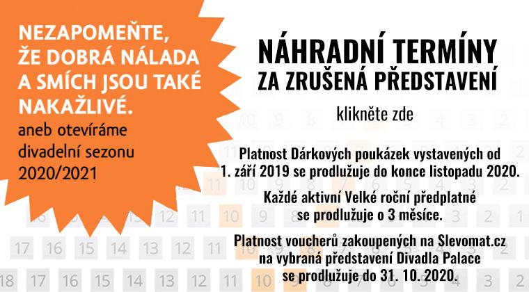 Náhradní termíny za zrušená představení v rámci nouzového stavu ČR